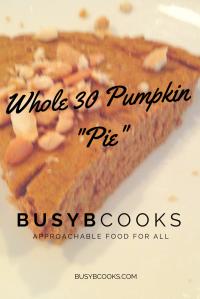 Whole30 Pumpkin Pie | Busy B Cooks