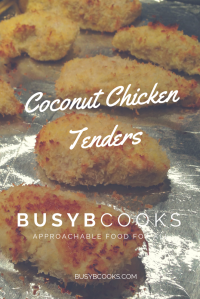 Coconut Chicken Tenders | Busy B Cooks